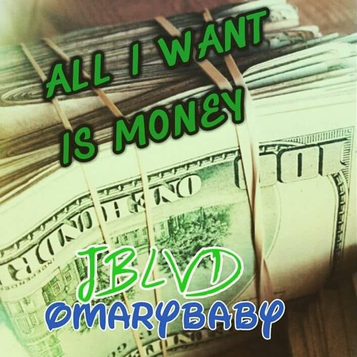 All I Want Is Money - Feat. JBlvd