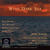 Jerry Junkin & The University of Texas Wind Ensemble — Wine Dark Sea Sampler