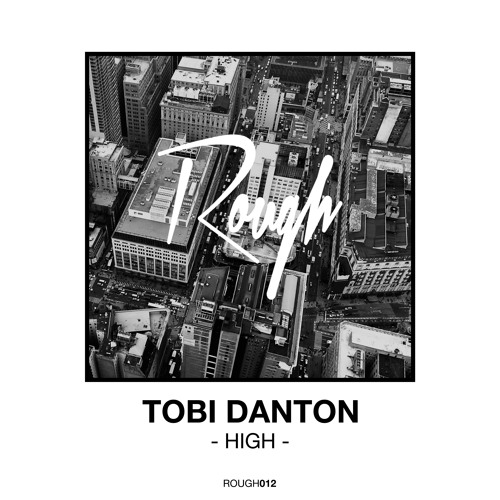 ROUGH012 | Tobi Danton - High