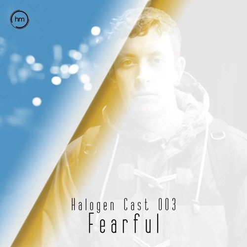 Halogen Cast #3 - Fearful