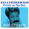 Ella Fitzgerald - Puttin' On The Ritz (Mista Trick Remix)