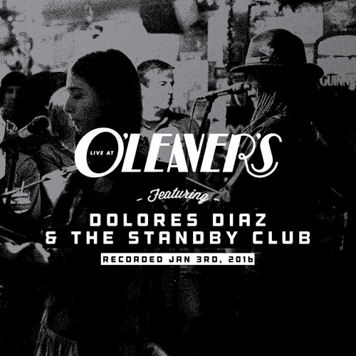 Dolores Diaz and The Standby Club - Live at O'Leaver's