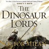 Download The Dinosaur Lords by Victor Milán, Narrated by Noah Michael Levine Mp3