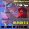 MA FOOM BEY - CULTURAL VIBE (BUTCH ZURC MUTHAFRICA RMX) - 128.01 BPM