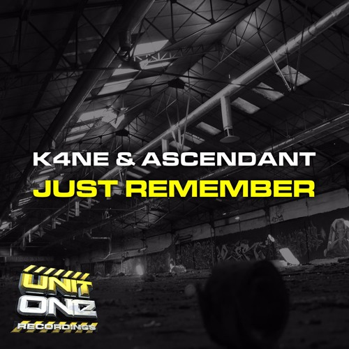 K4NE & Ascendant - Just Remember