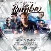 Anonimus Ft. Wisin Farruko Y Baby Rasta y Gringo - De Rumba (Official Remix)