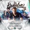 Anonimus - De Rumba (Remix) (Feat. Wisin, Farruko, Baby Rasta y Gringo)