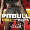 Pittbull Ft. Ke$ha - Timber (Vasari Bootleg)