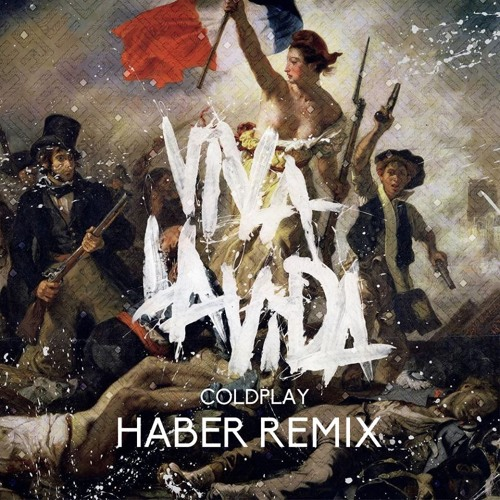 Coldplay - Viva La Vida (Haber Remix)