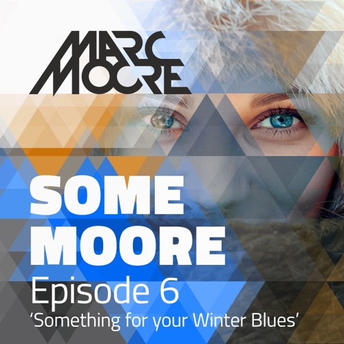 Some Moore Episode #6: 'Something For Your Winter Blues'