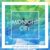Midnight City - Just Like That Feat. Raphaella (Radio Edit)
