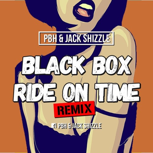 Black Box - Ride on time (PBH & Jack Shizzle Remix) **Supported by Don  Diablo** by PBH & Jack Shizzle | Free Listening on SoundCloud