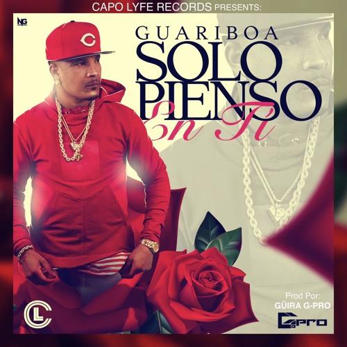 Guariboa - Solo Pienso En Ti Prod By Guira by Guariboa30 ...