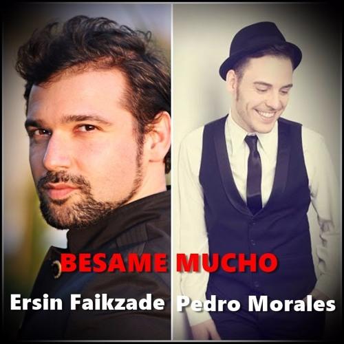 Besame Mucho - Ersin Faikzade & Pedro Morales
