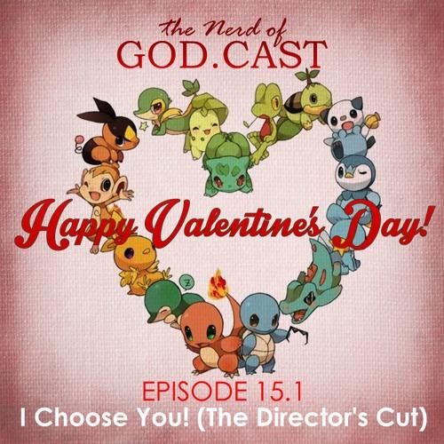 Episode 15.1 // I Choose You (Director's Cut)