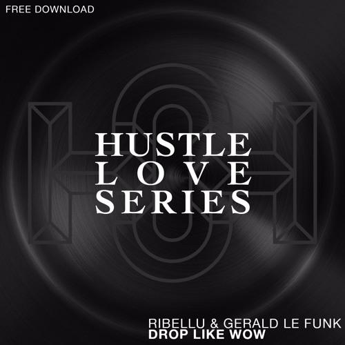 Ribellu & Gerald Le Funk - Drop Like Wow (Original Mix)