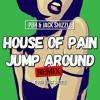House of Pain - Jump Around [PBH & Jack Shizzle Remix] **FREE DL**