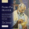 07 Stay With Me (Padre Pio's Prayer)  The Sixteen