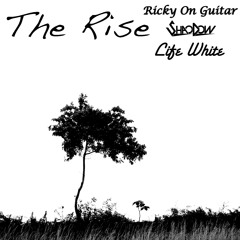 The Rise Ft. Ricky On Guitar & Life White