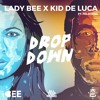 Lady Bee & Kid De Luca - Drop Down (ft. Feliciana)