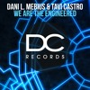 Dani L. Mebius And Tavi Castro - We Are The Engineered (Original Mix) *FREE DOWNLOAD