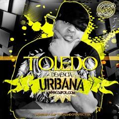 Toledo - Demencia Urbana MIX (Mezclado por DJP)