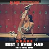 Drake Best I Ever Had The 6 Total Remix Mp3