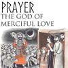 Download Year Of Mercy - A Reflective Lenten Series - Week One- The God Of Merciful Love - Opening Prayer Mp3