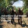 Adventure Of A Lifetime (Carlos Gatto Rework) - Coldplay / FREE DOWNLOAD