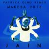 Jain - Makeba (Remix Part 2 - Patrick Olmo) - February 2016 - Free Download