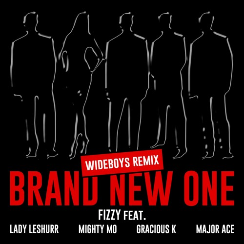 BRAND NEW ONE - FEAT. LADY LESHURR, MIGHTY MO, GRACIOUS K, MAJOR ACE (WiDEBOYS UKG REMIX)