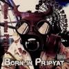 Born in Pripyat - Predator (2009)