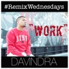 Work- Rihanna ft. Drake (OFFICIAL DAVINDRA REMIX WEDNESDAY RAP REMIX) Portada del disco