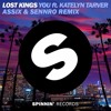Lost Kings - You ft. Katelyn Tarver (Assix & Sennro Remix)