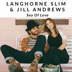 Langhorne Slim & Jill Andrews - Sea Of Love