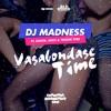 Dj Madness - Vagabondage Time ft Danta, Spice & Tresor Thee