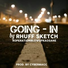 Rhuff Sketch - Goin In (Prod. By CyberMag)