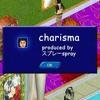 charisma (prod. スプレーspray)