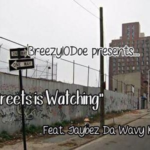 Streets is watching- feat jaybez the wavy kid