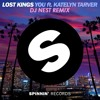 Lost Kings Feat Katelyn Tarver - You (Dj Nest Remix)