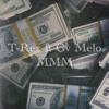 T-Rex ft Gv Melo - MMM
