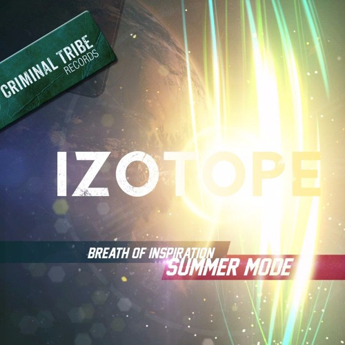 Izotope - Breath of Inspiration/Summer Mode [CTRFREE019]