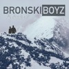 BRONSKI BOYZ – HEY GIRL (Feat. Dom) [prod. by Billy & Gabe]