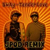 SwAy - Tender Love (JPOD Remix)