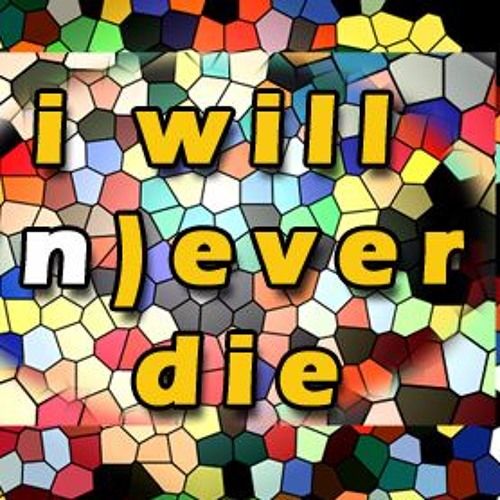 I WILL (N)EVER DIE ep1