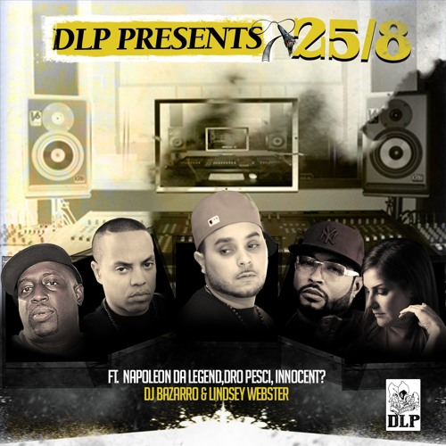 25/8 ft. Napoleon Da Legend, Dro Pesci, Innocent?, Lindsey Webster, & Crazy DJ Bazarro