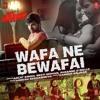 Wafa Ne Bewafai Ki Hai (Teraa Surroor) - Arijit Singh
