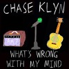 What's Wrong With My Mind (Explicit)