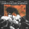 Through The Madness