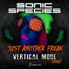 Sonic Species - Just Another Freak (Vertical Mode Remix) out now